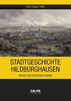 Stadtgeschichte Hildburghausen von Salier,  Hans-Jürgen