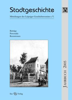 Stadtgeschichte. Mitteilungen des Leipziger Geschichtsvereins e.V. von Cottin,  Markus, Steinführer,  Henning, Titel,  Volker