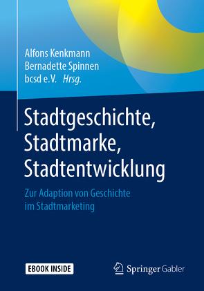 Stadtgeschichte, Stadtmarke, Stadtentwicklung von Kenkmann,  Alfons, Spinnen,  Bernadette