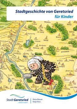Stadtgeschichte von Geretsried für Kinder von Breuer,  Petra, Voss,  Kaija