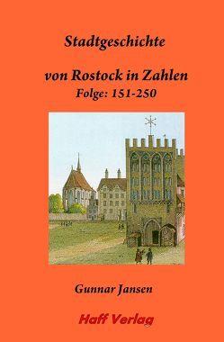 Stadtgeschichte von Rostock in Zahlen. Folge 151-250. von Jansen,  Gunnar