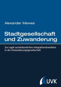 Stadtgesellschaft und Zuwanderung von Mewes,  Alexander