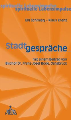 Stadtgespräche von Bode,  Franz J, Krenz,  Klaus, Schmieg,  Elli
