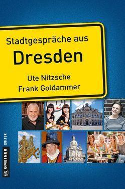 Stadtgespräche aus Dresden von Goldammer,  Frank, Nitzsche,  Ute
