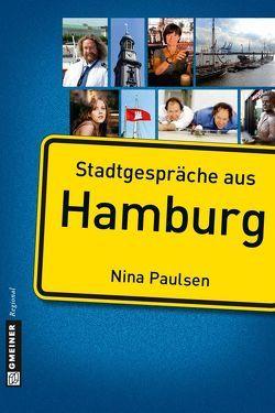 Stadtgespräche aus Hamburg von Paulsen,  Nina