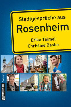 Stadtgespräche aus Rosenheim von Basler,  Christine, Thimel,  Erika