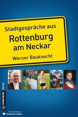Stadtgespräche aus Rottenburg am Neckar von Bauknecht,  Werner
