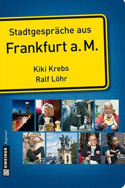 Stadtgespräche aus Frankfurt am Main von Krebs,  Kiki, Löhr,  Ralf