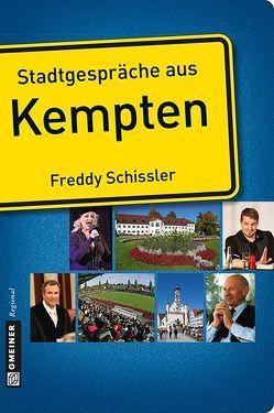 Stadtgespräche aus Kempten von Schissler,  Freddy