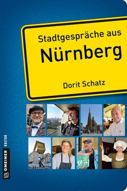 Stadtgespräche aus Nürnberg von Schatz,  Dorit