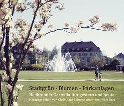 Stadtgrün – Blumen – Parkanlagen von Barz,  Hans-Peter, Geisler,  Annette, Kimmerle,  Barbara, Schrenk,  Christhard