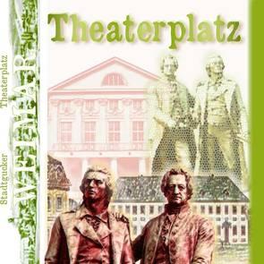 Stadtgucker – Weimar – Theaterplatz von Herz,  Andrea