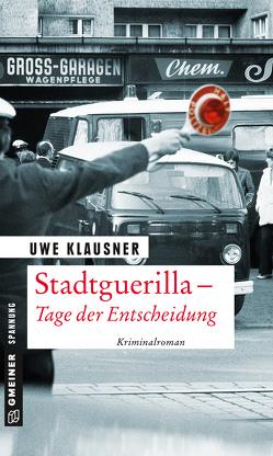 Stadtguerilla – Tage der Entscheidung von Klausner,  Uwe