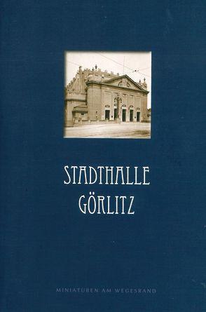 Stadthalle Görlitz von Bednarek,  Andreas, Dannenberg,  Lars-Anne