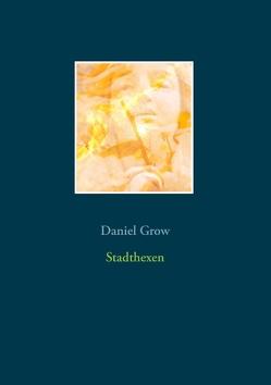 Stadthexen von Grow,  Daniel