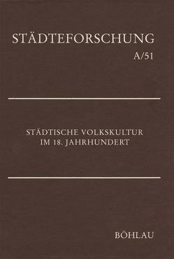 Städtische Volkskultur im 18. Jahrhundert von Mohrmann,  Ruth E
