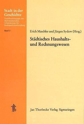 Städtisches Haushalts- und Rechnungswesen von Maschke,  Erich, Sydow,  Jürgen