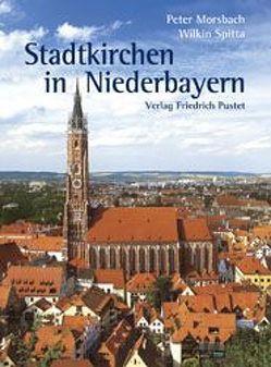 Stadtkirchen in Niederbayern von Morsbach,  Peter, Spitta,  Wilkin