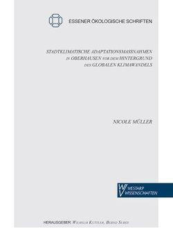 Stadtklimatische Adaptationsmaßnahmen in Oberhausen vor dem Hintergrund des globalen Klimawandels von Kuttler,  Wilhelm, Müller,  Nicole, Sures,  Bernd