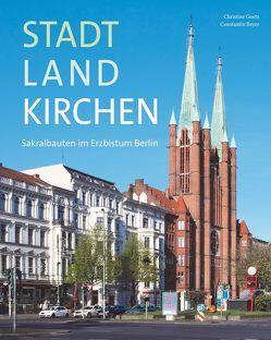 StadtLandKirchen – Sakralbauten im Erzbistum Berlin von Beyer,  Constantin, Goetz,  Christine