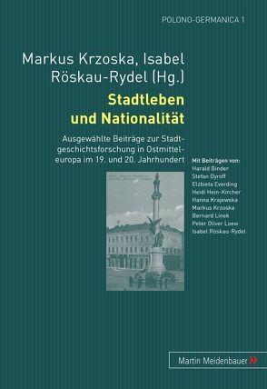 Stadtleben und Nationalität von Krzoska,  Markus, Röskau-Rydel,  Isabel