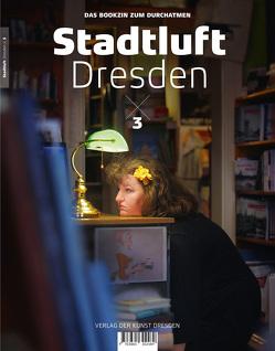 Stadtluft Dresden 3 von Garbe,  Amac, Ufer,  Peter, Walther,  Thomas