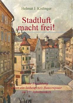 Stadtluft macht frei von Kislinger,  Helmut