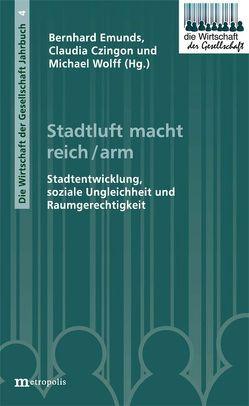 Stadtluft macht reich/arm von Czingon,  Claudia, Emunds,  Bernhard, Wolff,  Michael