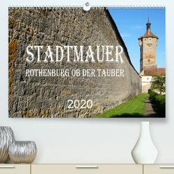 Stadtmauer. Rothenburg ob der Tauber (Premium, hochwertiger DIN A2 Wandkalender 2020, Kunstdruck in Hochglanz) von Schmidt,  Sergej