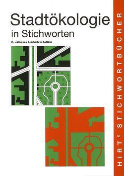 Stadtökologie in Stichworten von Conradin,  Katharina (unter Mitarbeit von), Leser,  Hartmut