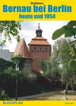 Stadtplan Bernau bei Berlin – heute und 1954 von Bloch,  Dirk