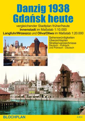 Stadtplan Danzig 1938/Gdańsk heute von Bloch,  Dirk