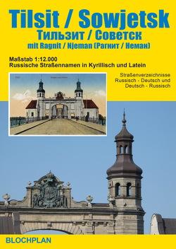 Stadtplan Tilsit / Sowjetsk mit Ragnit / Njeman von Bloch,  Dirk