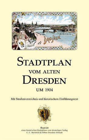 Stadtplan vom alten Dresden um 1904 von Schmidt,  Michael