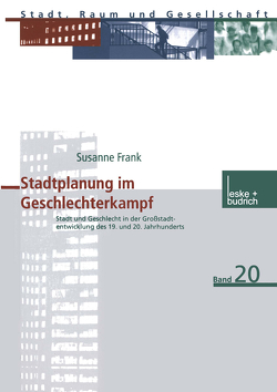Stadtplanung im Geschlechterkampf von Frank,  Susanne