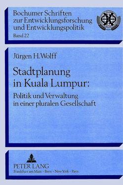 Stadtplanung in Kuala Lumpur: von Wolff,  Juergen