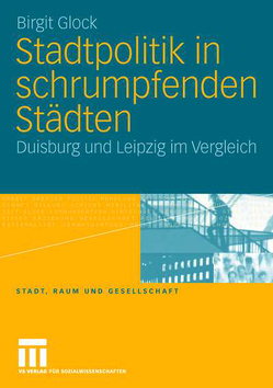 Stadtpolitik in schrumpfenden Städten von Glock,  Birgit