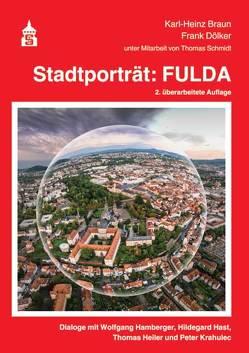 Stadtporträt: Fulda von Braun,  Karl-Heinz, Dölker,  Frank, Schmidt,  Thomas