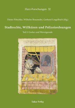 Stadtrechte, Willküren und Polizeiordnungen von Brauneder,  Wilhelm, Lingelbach,  Gerhard, Pötschke,  Dieter