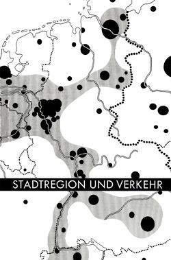 Stadtregion und Verkehr von Deutsche Akademie für Städtebau und Landesplanung. Landesgruppe Nordrhein-Westfalen