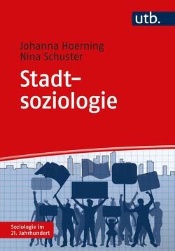 Stadtsoziologie von Hoerning,  Johanna, Schuster,  Nina