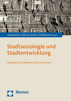 Stadtsoziologie und Stadtentwicklung von Breckner,  Ingrid, Göschel,  Albrecht, Matthiesen,  Ulf