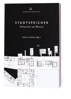 STADTSPEICHER. Urbanität am Wasser von Pollak,  Sabine