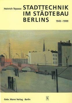 Stadttechnik im Städtebau Berlin von Tepasse,  Heinrich