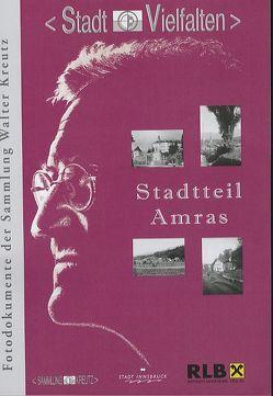 Stadtteil Amras von Kubanda,  Roland, Maurer,  Ulrike, Muigg,  Claudia, RLB Tirol