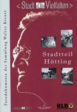 Stadtteil Hötting von Justic,  Josefine, Kubanda,  Roland, Muigg,  Claudia, Stadtarchiv /Stadtmuseum Innsbruck