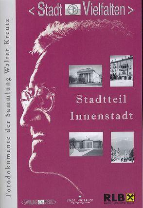 Stadtteil Innenstadt von Kubanda,  Roland, Muigg,  Claudia, Pedevilla,  Natalie, RLB Tirol, Stadtarchiv /Stadtmuseum Innsbruck