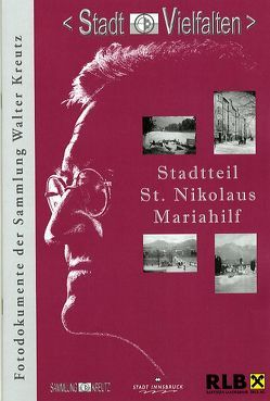 Stadtteil St. Nikolaus /Mariahilf von Justic,  Josefine, Kubanda,  Roland, Muigg,  Claudia