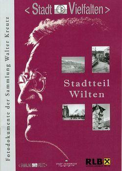 Stadtteil Wilten von Kubanda,  Roland, Morscher,  Lukas, Muigg,  Claudia