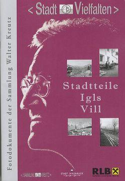 Stadtteile Igls-Vill von Bubestinger,  Ingrid, Kubanda,  Roland, Muigg,  Claudia, Zeindl,  Gertraud